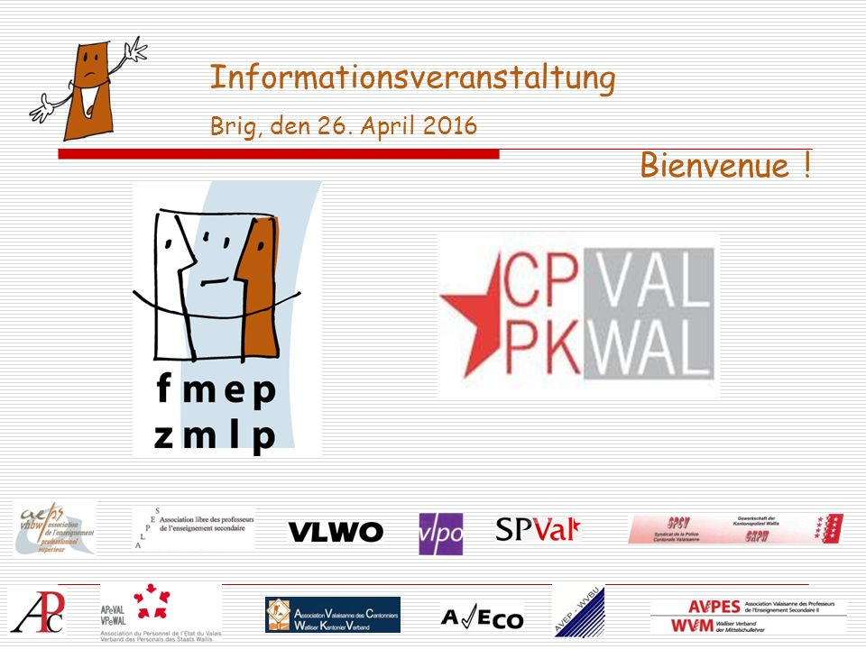 Bienvenue ! Informationsveranstaltung Brig, den 26. April 2016
