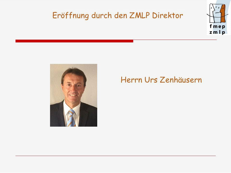 Eröffnung durch den ZMLP Direktor Herrn Urs Zenhäusern
