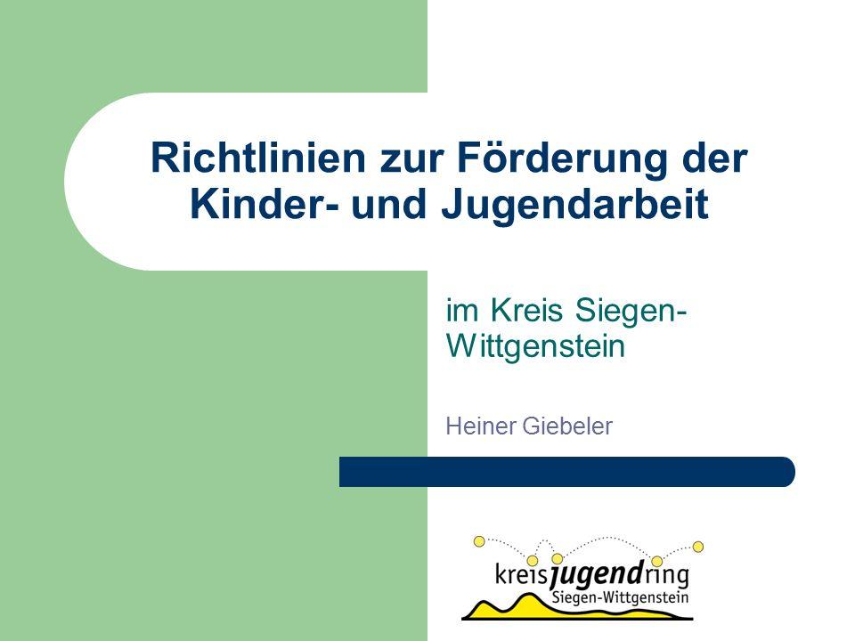 Richtlinien zur Förderung der Kinder- und Jugendarbeit im Kreis Siegen- Wittgenstein Heiner Giebeler