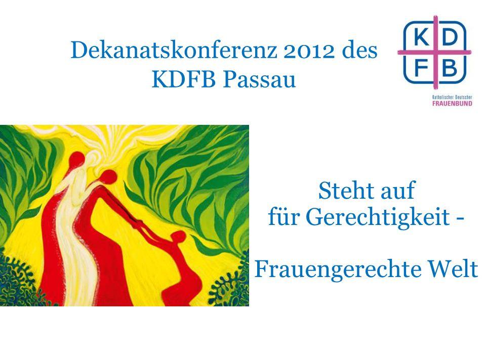 Dekanatskonferenz 2012 des KDFB Passau Steht auf für Gerechtigkeit - Frauengerechte Welt