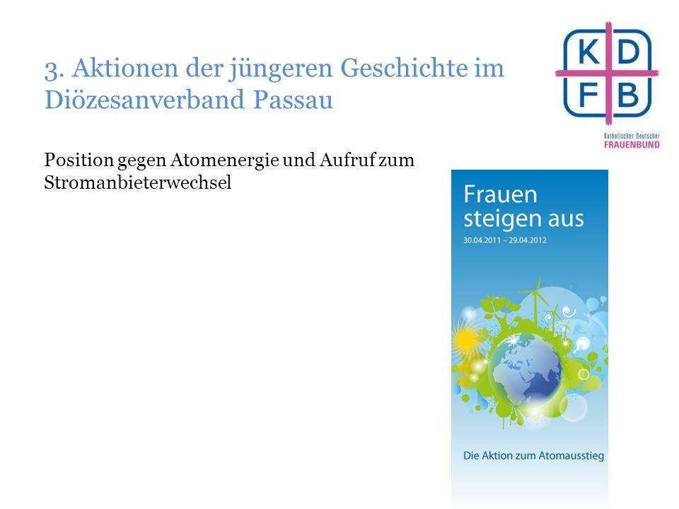 3. Aktionen der jüngeren Geschichte im Diözesanverband Passau Position gegen Atomenergie und Aufruf zum Stromanbieterwechsel