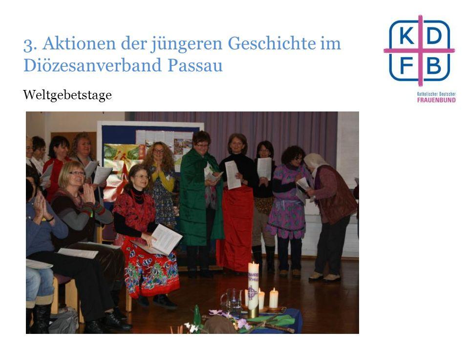 3. Aktionen der jüngeren Geschichte im Diözesanverband Passau Weltgebetstage