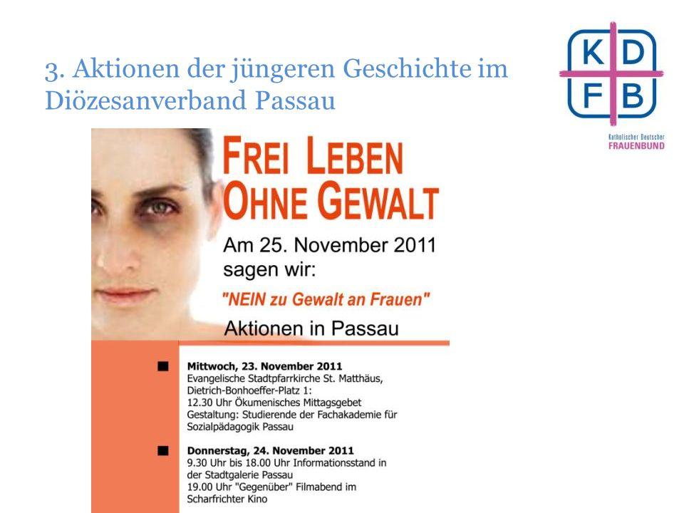 3. Aktionen der jüngeren Geschichte im Diözesanverband Passau