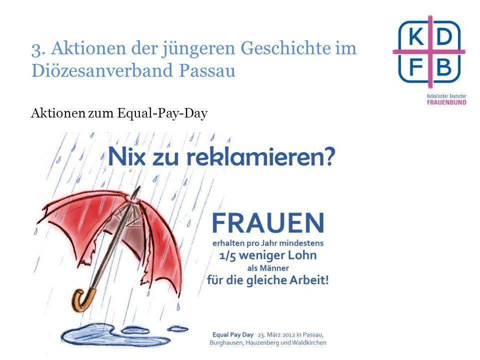 3. Aktionen der jüngeren Geschichte im Diözesanverband Passau Aktionen zum Equal-Pay-Day