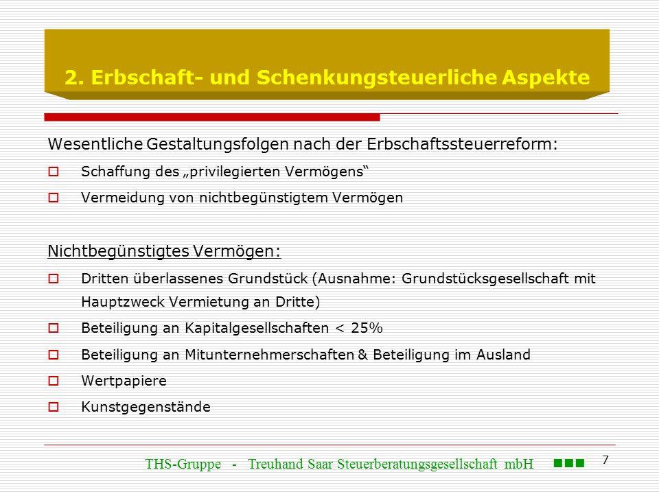 """7 2. Erbschaft- und Schenkungsteuerliche Aspekte Wesentliche Gestaltungsfolgen nach der Erbschaftssteuerreform:  Schaffung des """"privilegierten Vermög"""