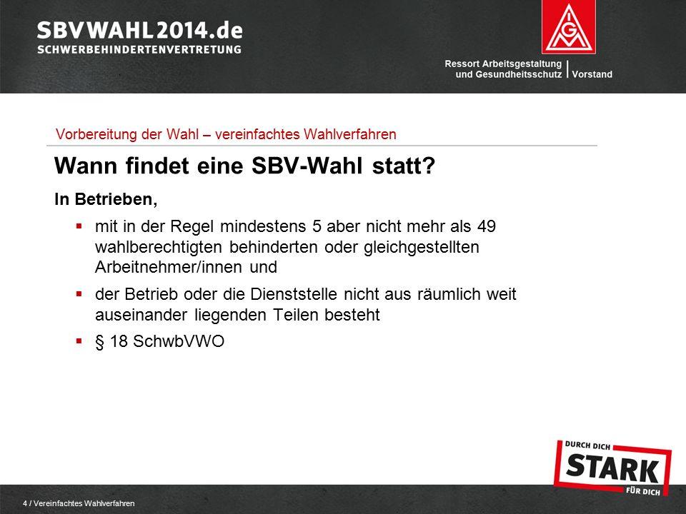 4 / Vereinfachtes Wahlverfahren Wann findet eine SBV-Wahl statt.