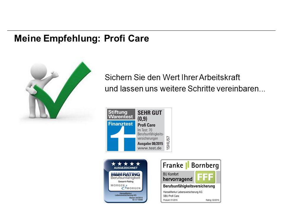 Meine Empfehlung: Profi Care Sichern Sie den Wert Ihrer Arbeitskraft und lassen uns weitere Schritte vereinbaren...