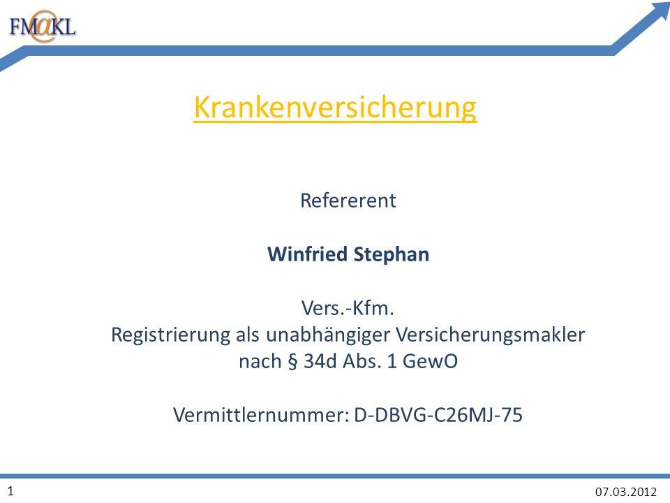 07.03.2012 1 Krankenversicherung Refererent Winfried Stephan Vers.-Kfm.