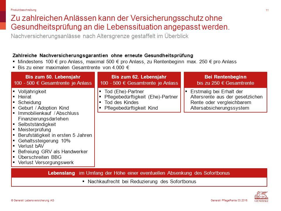 © Generali Lebensversicherung AG Zu zahlreichen Anlässen kann der Versicherungsschutz ohne Gesundheitsprüfung an die Lebenssituation angepasst werden.