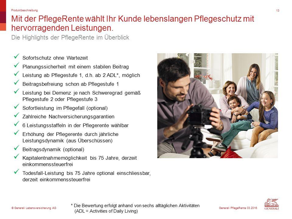 © Generali Lebensversicherung AG Mit der PflegeRente wählt Ihr Kunde lebenslangen Pflegeschutz mit hervorragenden Leistungen.