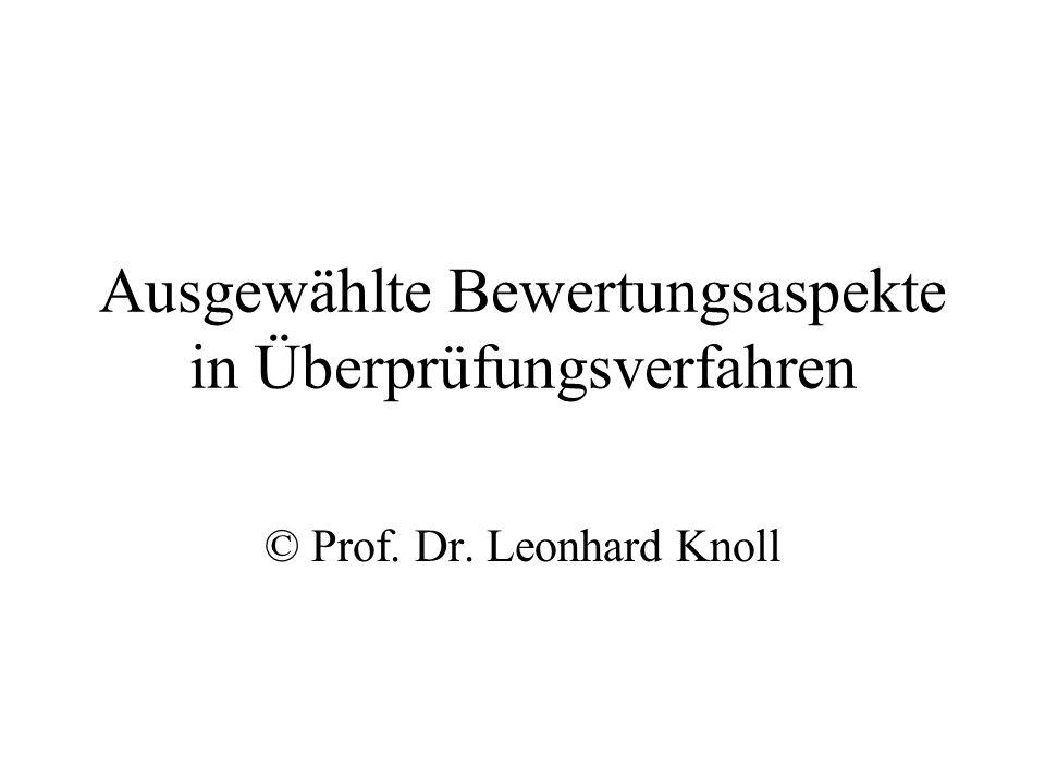 Ausgewählte Bewertungsaspekte in Überprüfungsverfahren © Prof. Dr. Leonhard Knoll