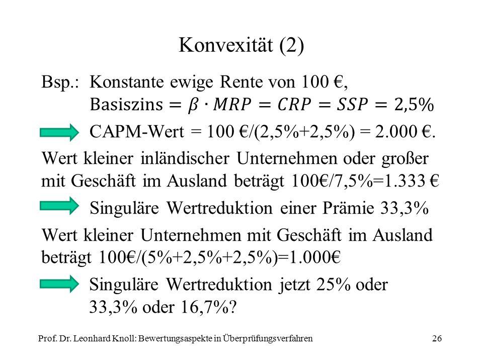 Konvexität (2) Prof. Dr. Leonhard Knoll: Bewertungsaspekte in Überprüfungsverfahren26