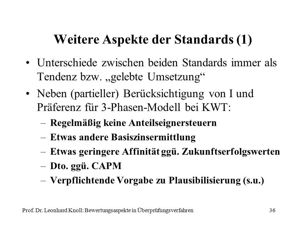 """Weitere Aspekte der Standards (1) Unterschiede zwischen beiden Standards immer als Tendenz bzw. """"gelebte Umsetzung"""" Neben (partieller) Berücksichtigun"""