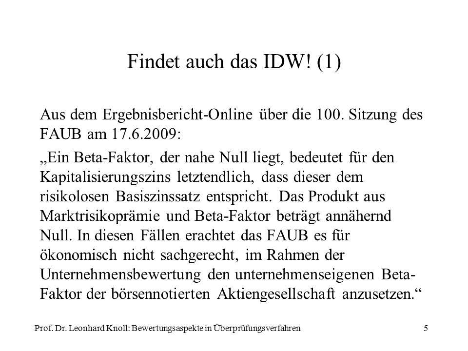 """Findet auch das IDW! (1) Aus dem Ergebnisbericht-Online über die 100. Sitzung des FAUB am 17.6.2009: """"Ein Beta-Faktor, der nahe Null liegt, bedeutet f"""