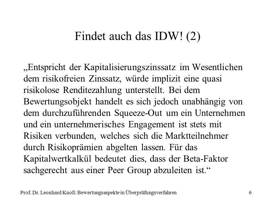 """Findet auch das IDW! (2) """"Entspricht der Kapitalisierungszinssatz im Wesentlichen dem risikofreien Zinssatz, würde implizit eine quasi risikolose Rend"""