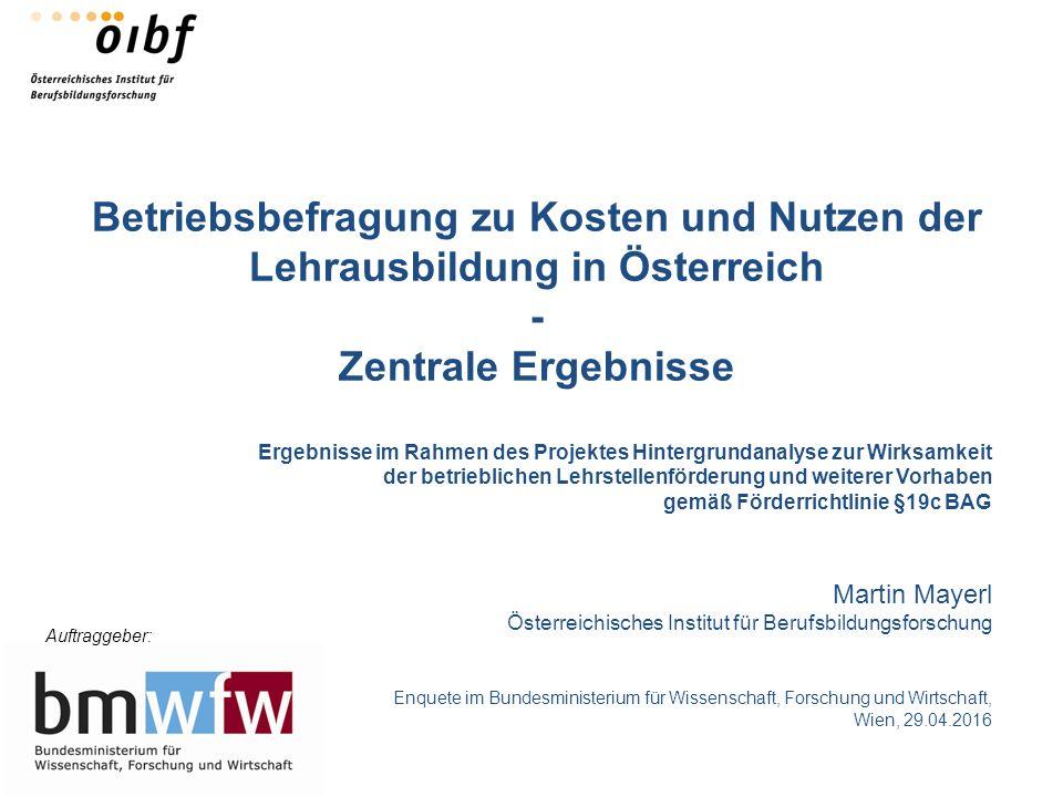 Betriebsbefragung zu Kosten und Nutzen der Lehrausbildung in Österreich - Zentrale Ergebnisse Ergebnisse im Rahmen des Projektes Hintergrundanalyse zu