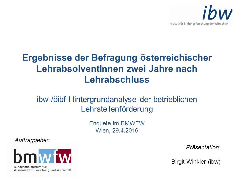 Ergebnisse der Befragung österreichischer LehrabsolventInnen zwei Jahre nach Lehrabschluss ibw-/öibf-Hintergrundanalyse der betrieblichen Lehrstellenf