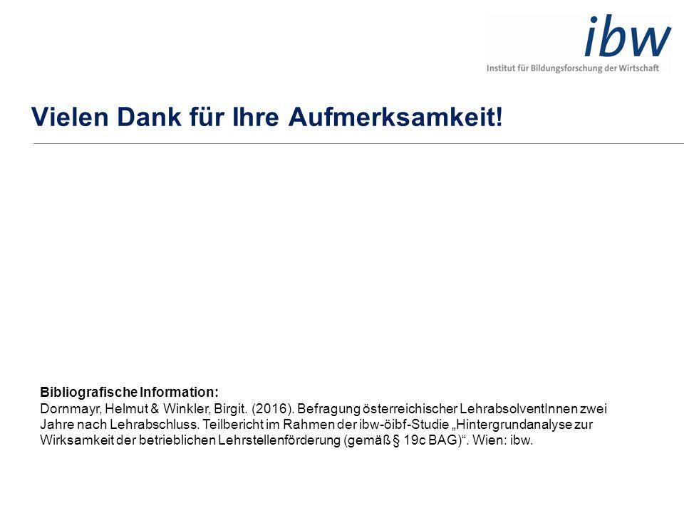 Vielen Dank für Ihre Aufmerksamkeit! Bibliografische Information: Dornmayr, Helmut & Winkler, Birgit. (2016). Befragung österreichischer Lehrabsolvent