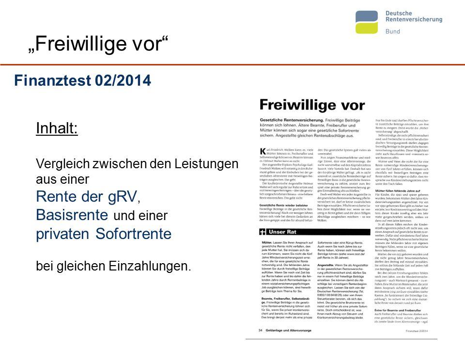 """17 """"Freiwillige vor Finanztest 02/2014 Inhalt: Vergleich zwischen den Leistungen aus einer Rente der gRV, Basisrente und einer privaten Sofortrente bei gleichen Einzahlungen."""