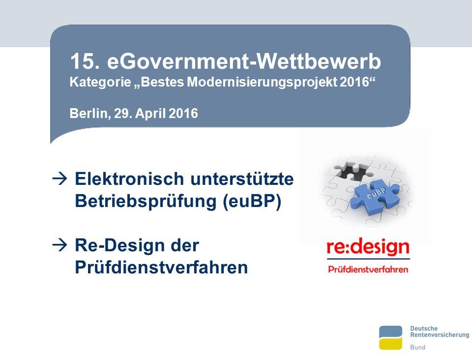 """ Elektronisch unterstützte Betriebsprüfung (euBP)  Re-Design der Prüfdienstverfahren 15. eGovernment-Wettbewerb Kategorie """"Bestes Modernisierungspro"""