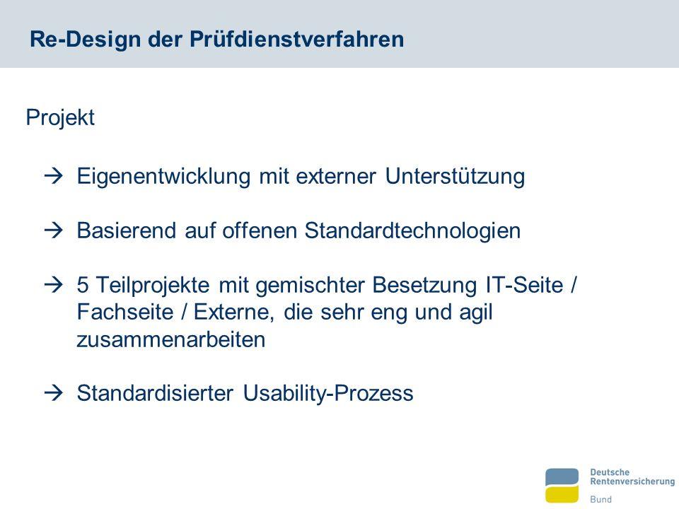 Re-Design der Prüfdienstverfahren  Eigenentwicklung mit externer Unterstützung  Basierend auf offenen Standardtechnologien  5 Teilprojekte mit gemi