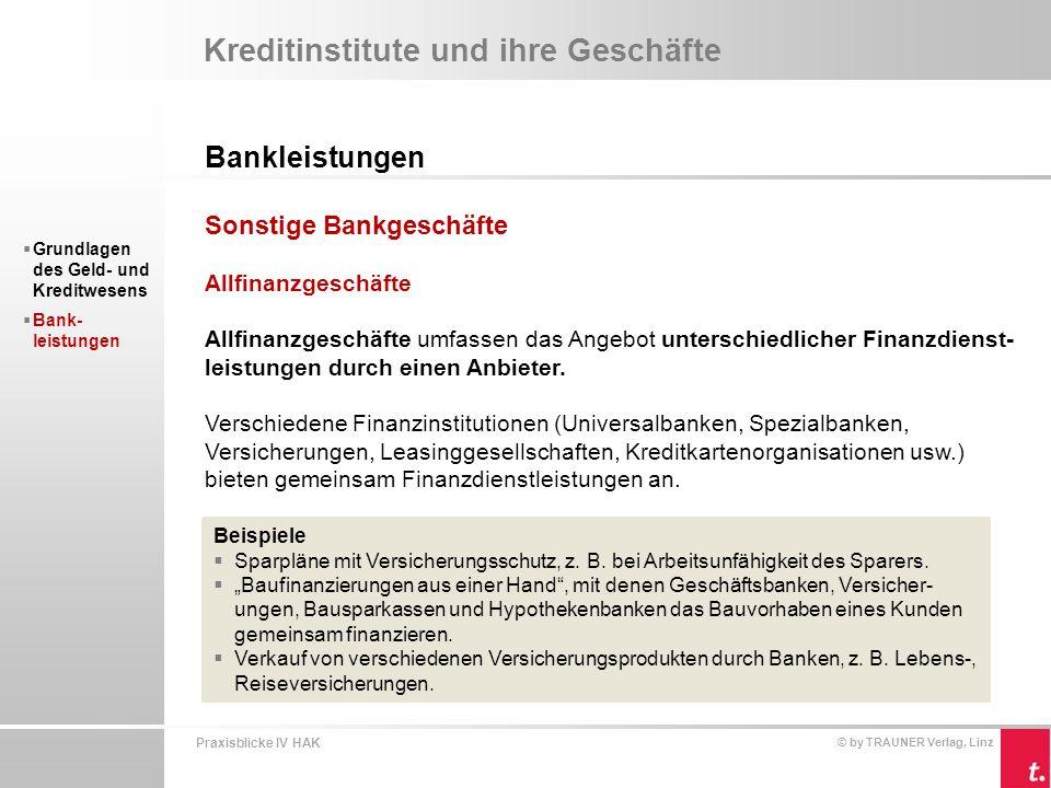 Praxisblicke IV HAK © by TRAUNER Verlag, Linz Kreditinstitute und ihre Geschäfte Bankleistungen  Grundlagen des Geld- und Kreditwesens  Bank- leistungen Corporate Finance Corporate Finance ist ein Spezialgebiet der Finanzwirtschaft.