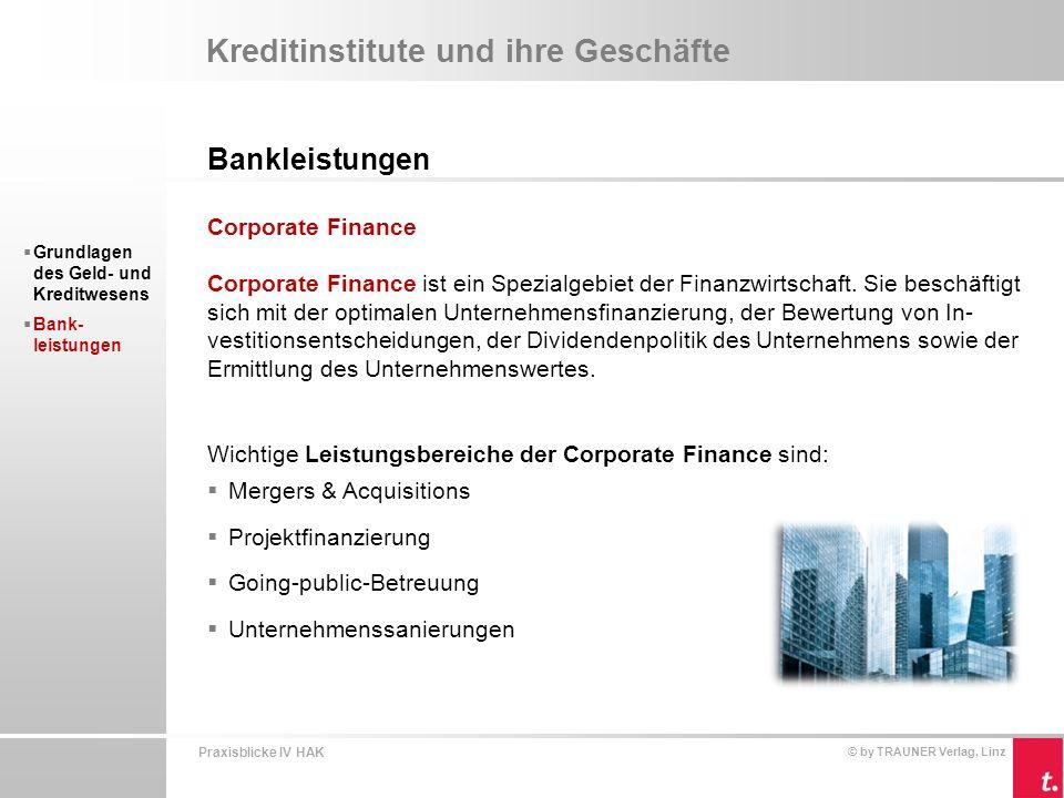 Praxisblicke IV HAK © by TRAUNER Verlag, Linz Wertpapiere und Börse  Effekten im Überblick  Gläubiger- oder Forder- ungspapiere  Anteils- oder Teilhaber- papiere  Sonderformen  Börse