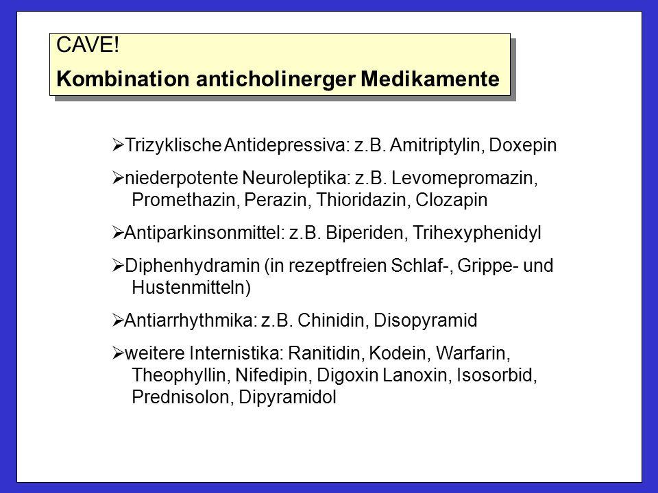   Trizyklische Antidepressiva: z.B. Amitriptylin, Doxepin   niederpotente Neuroleptika: z.B.