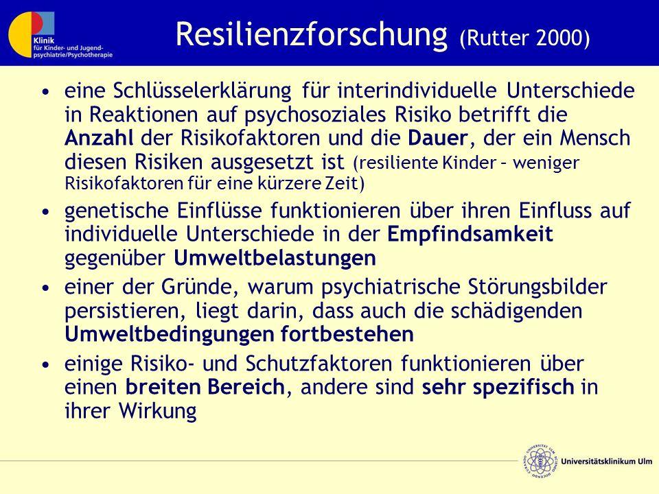 Resilienzforschung (Rutter 2000) eine Schlüsselerklärung für interindividuelle Unterschiede in Reaktionen auf psychosoziales Risiko betrifft die Anzah