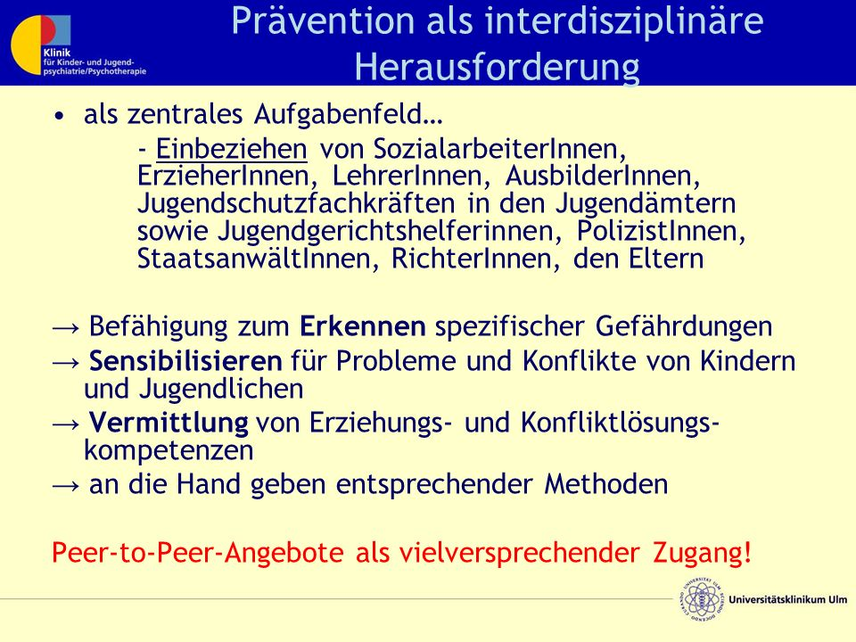 Prävention als interdisziplinäre Herausforderung als zentrales Aufgabenfeld… - Einbeziehen von SozialarbeiterInnen, ErzieherInnen, LehrerInnen, Ausbil