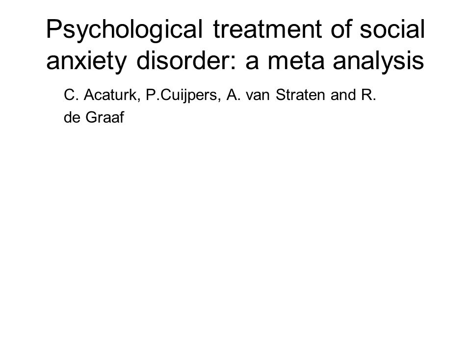 Psychological treatment of social anxiety disorder: a meta analysis C.