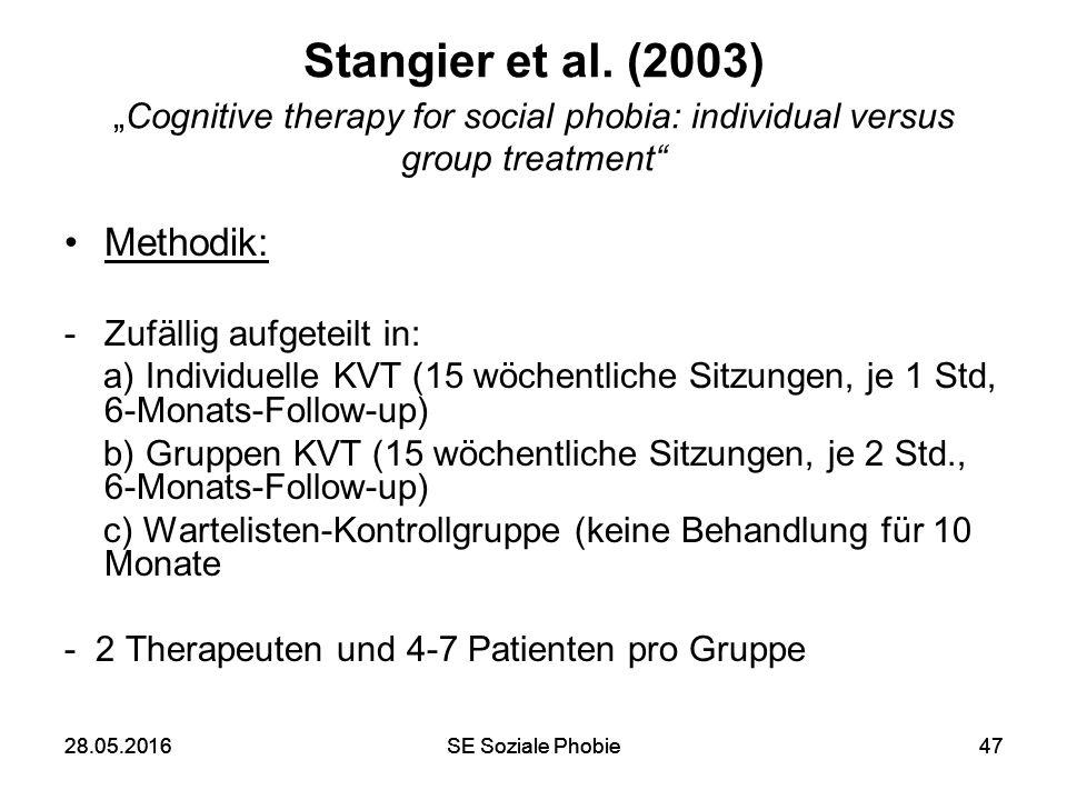 """28.05.2016SE Soziale Phobie4728.05.2016SE Soziale Phobie47 Stangier et al. (2003) """"Cognitive therapy for social phobia: individual versus group treatm"""