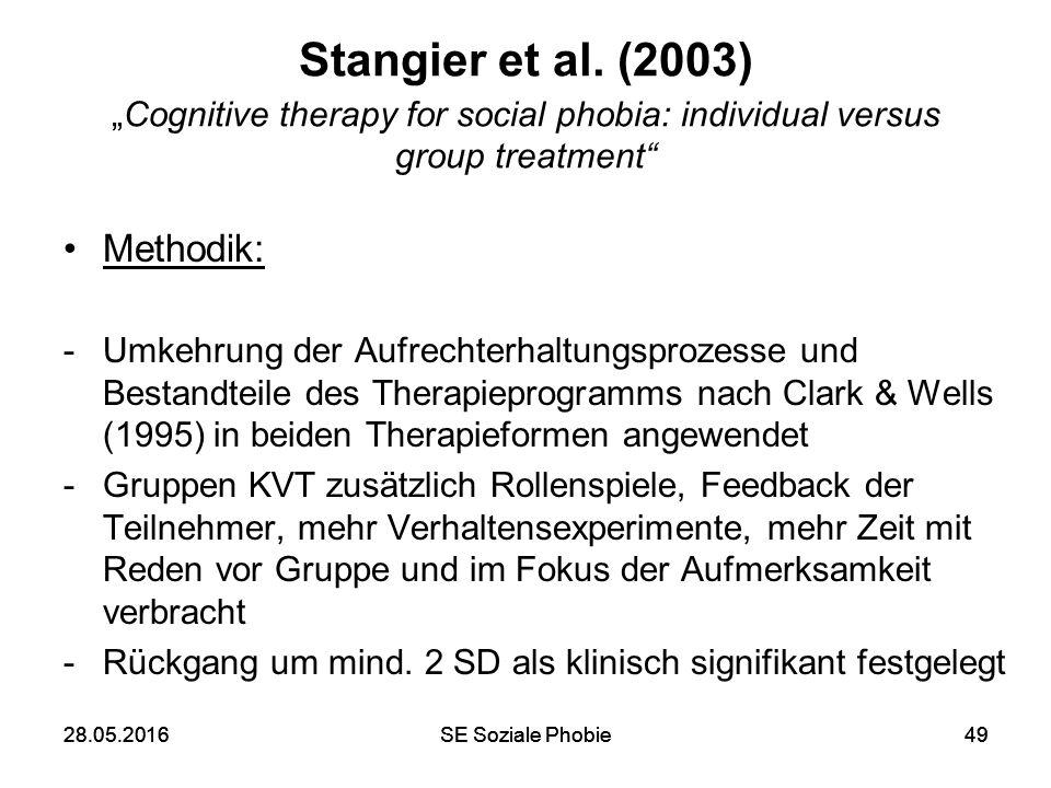 """28.05.2016SE Soziale Phobie4928.05.2016SE Soziale Phobie49 Stangier et al. (2003) """"Cognitive therapy for social phobia: individual versus group treatm"""