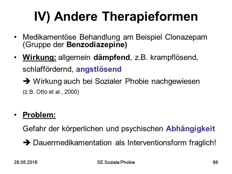 28.05.2016SE Soziale Phobie6628.05.2016SE Soziale Phobie66 IV) Andere Therapieformen Medikamentöse Behandlung am Beispiel Clonazepam (Gruppe der Benzo