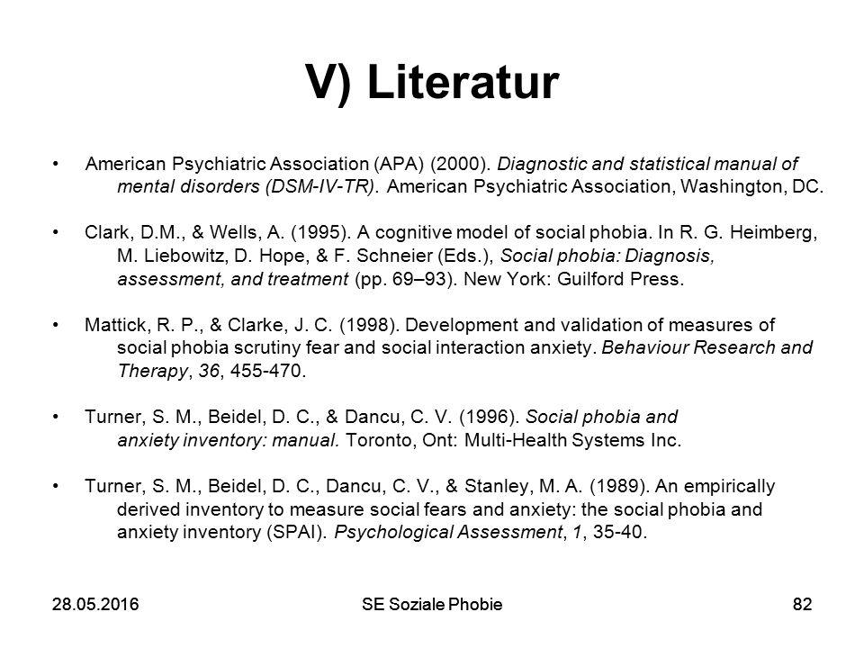 28.05.2016SE Soziale Phobie8228.05.2016SE Soziale Phobie82 V) Literatur American Psychiatric Association (APA) (2000). Diagnostic and statistical manu