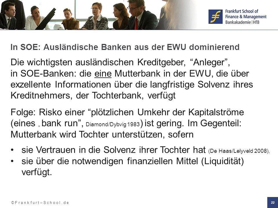 """© F r a n k f u r t – S c h o o l. d e 22 In SOE: Ausländische Banken aus der EWU dominierend Die wichtigsten ausländischen Kreditgeber, """"Anleger"""", in"""