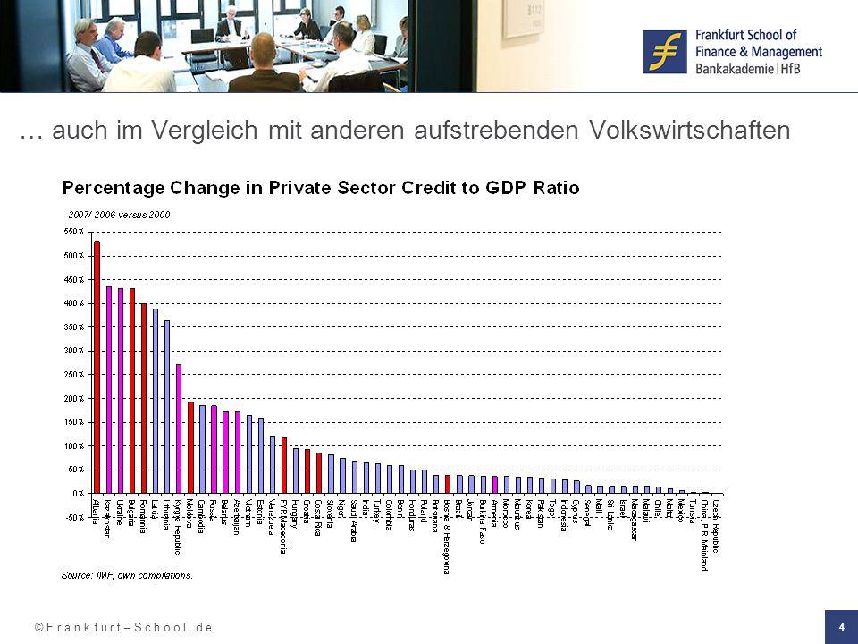 © F r a n k f u r t – S c h o o l. d e 4 … auch im Vergleich mit anderen aufstrebenden Volkswirtschaften