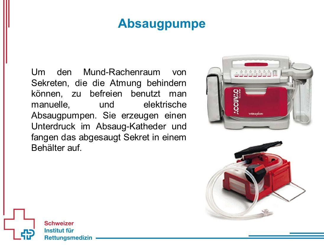 Absaugpumpe Um den Mund-Rachenraum von Sekreten, die die Atmung behindern können, zu befreien benutzt man manuelle, und elektrische Absaugpumpen.