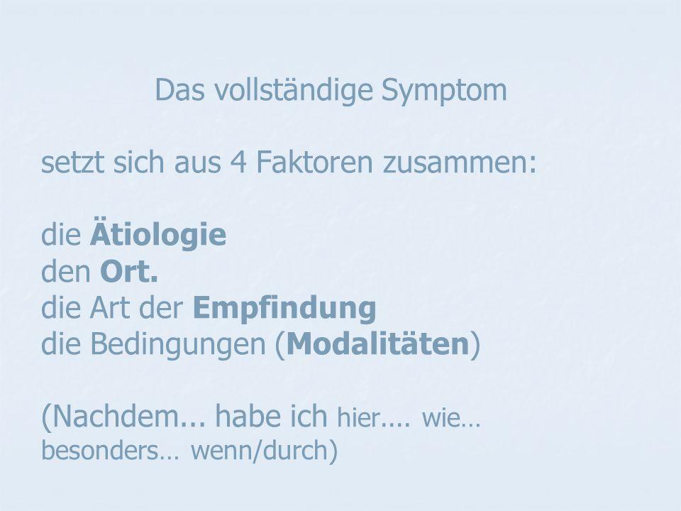 Das vollständige Symptom setzt sich aus 4 Faktoren zusammen: die Ätiologie den Ort.
