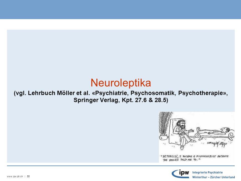 www.ipw.zh.ch | 56 Kontroverse Sicht: Neuroleptika