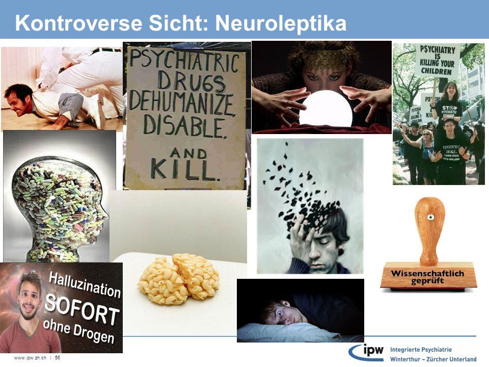 www.ipw.zh.ch | 57 Neuroleptika  Klinische Einteilung - mittel- bis hochpotent gegen Agitiertheit und wahnhaftes Erleben (z.B.