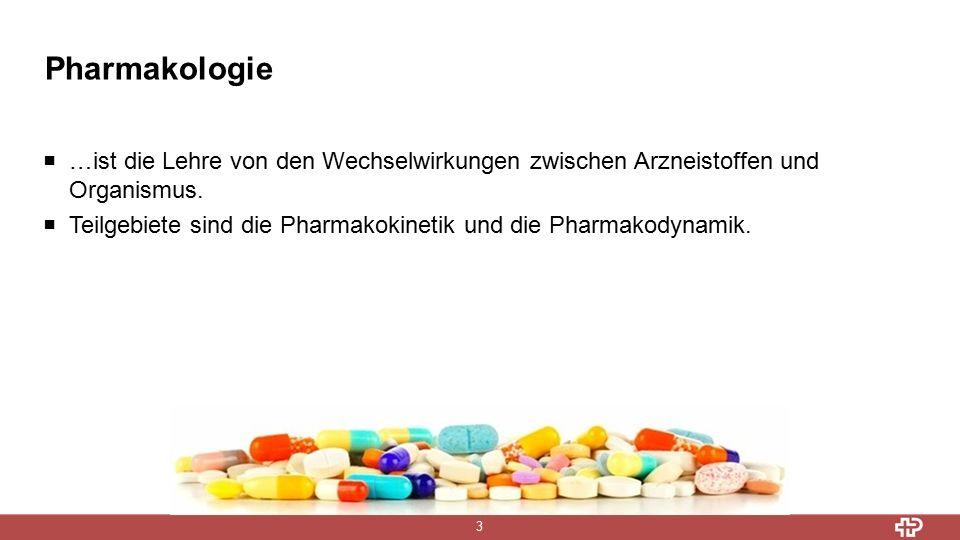 Pharmakologie 3  …ist die Lehre von den Wechselwirkungen zwischen Arzneistoffen und Organismus.