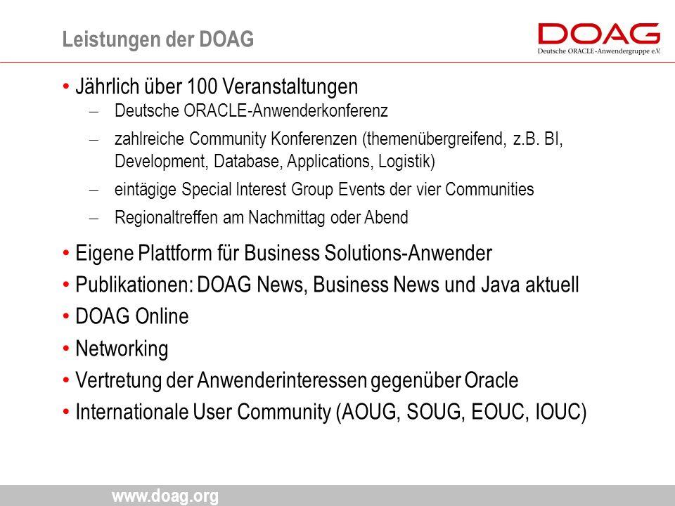 www.doag.org Jährlich über 100 Veranstaltungen  Deutsche ORACLE-Anwenderkonferenz  zahlreiche Community Konferenzen (themenübergreifend, z.B. BI, De
