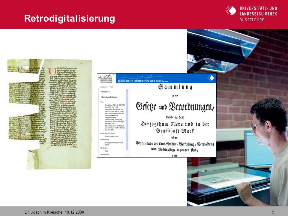 9 Dr. Joachim Kreische, 10.12.2008 Retrodigitalisierung