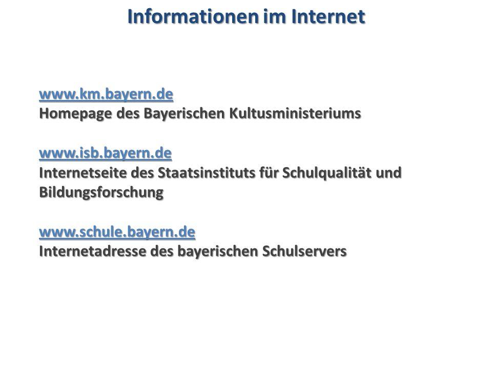 www.km.bayern.de Homepage des Bayerischen Kultusministeriums www.isb.bayern.de Internetseite des Staatsinstituts für Schulqualität und Bildungsforschung www.schule.bayern.de Internetadresse des bayerischen Schulservers Informationen im Internet