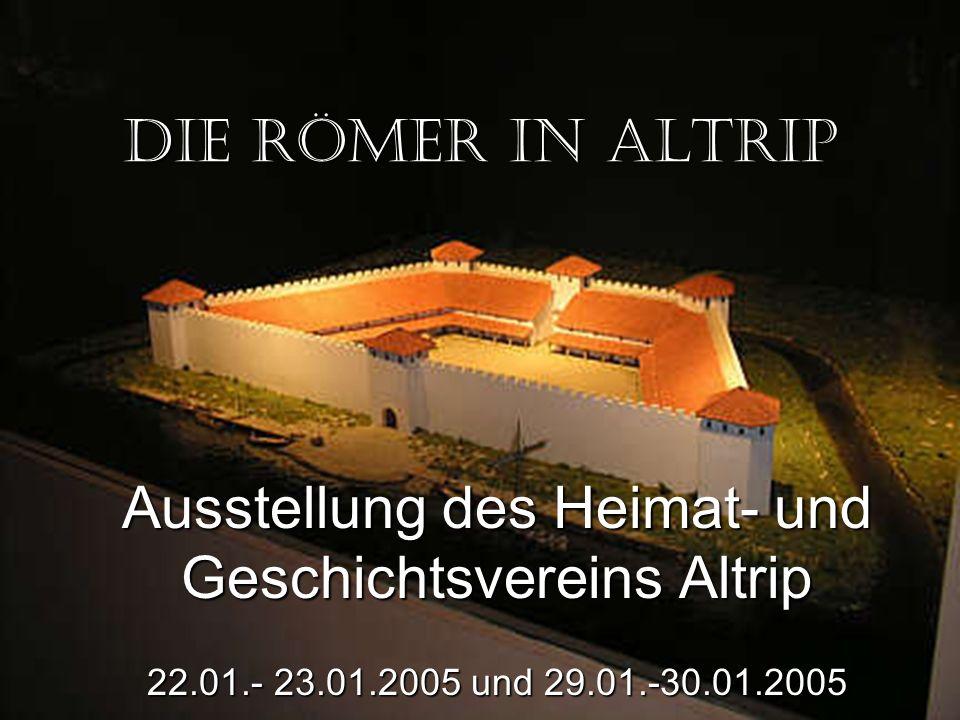 Die Römer in Altrip Ausstellung des Heimat- und Geschichtsvereins Altrip 22.01.- 23.01.2005 und 29.01.-30.01.2005