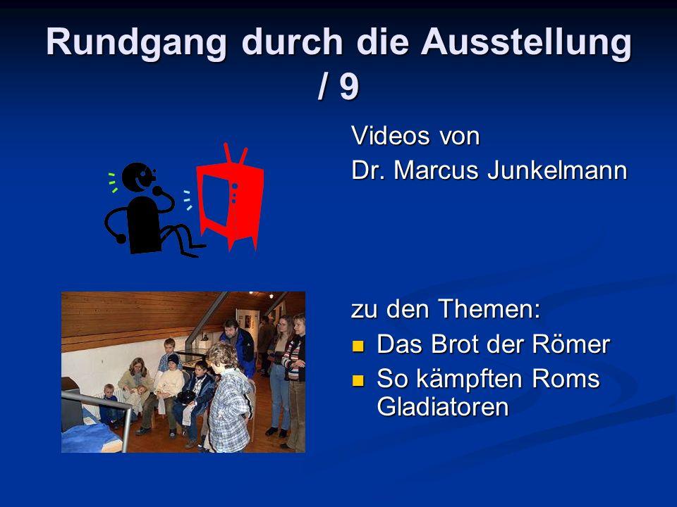 Rundgang durch die Ausstellung / 9 Videos von Dr.