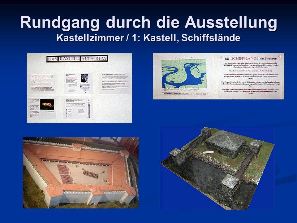 Rundgang durch die Ausstellung Kastellzimmer / 1: Kastell, Schiffslände