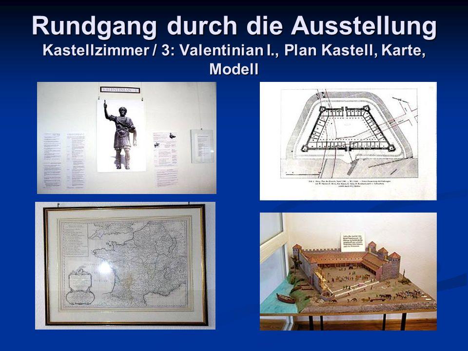 Rundgang durch die Ausstellung Kastellzimmer / 3: Valentinian I., Plan Kastell, Karte, Modell