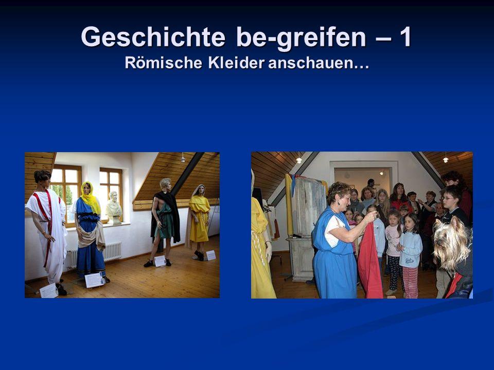 Geschichte be-greifen – 1 Römische Kleider anschauen…